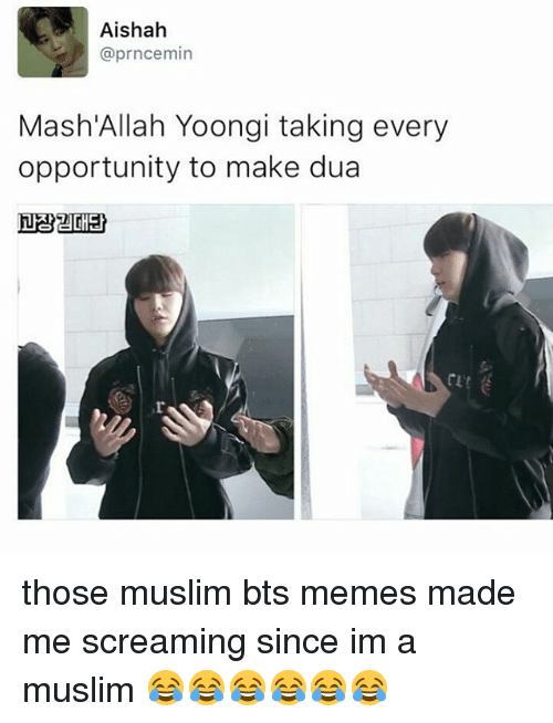 Bts Memes: Aishah  @prncemin  Mash Allah Yoongi taking every  opportunity to make dua those muslim bts memes made me screaming since im a muslim 😂😂😂😂😂😂
