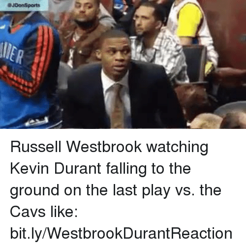Cavs, Kevin Durant, and Nba: aJDonSports Russell Westbrook watching Kevin Durant falling to the ground on the last play vs. the Cavs like: bit.ly/WestbrookDurantReaction