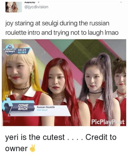 Lmao, Memes, and Russian: ajycdivision  joy staring at seulgi during the russian  roulette intro andtrying not to laugh lmao  COUNT 81  COME  Russian Roulette  BACK  Red Velvet  PicPlayP  Only yeri is the cutest . . . . Credit to owner✌