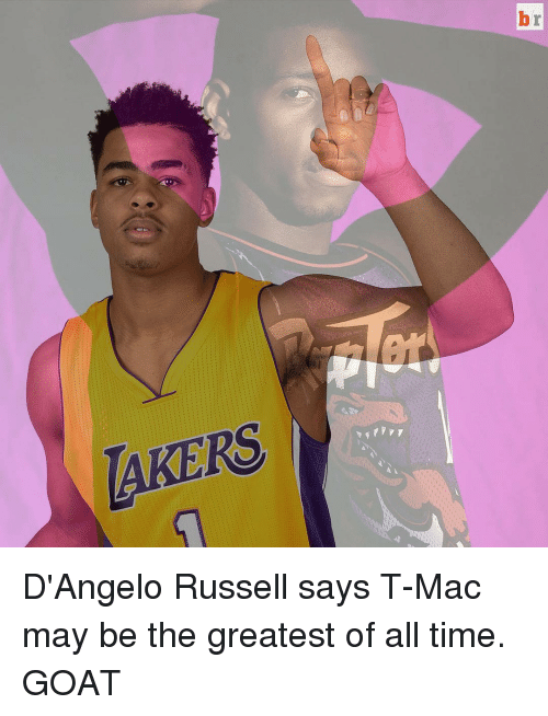 Sports, Goat, and Time: AKERS D'Angelo Russell says T-Mac may be the greatest of all time. GOAT
