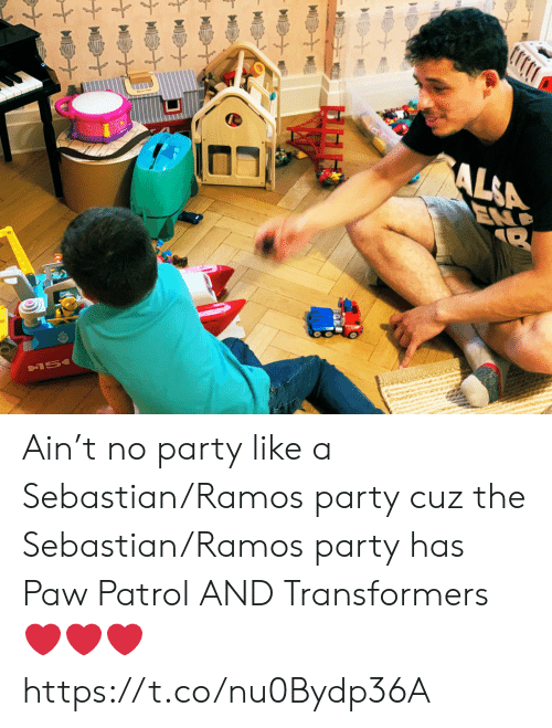 sebastian: AL&A  END  &15 Ain't no party like a Sebastian/Ramos party cuz the Sebastian/Ramos party has Paw Patrol AND Transformers ❤️❤️❤️ https://t.co/nu0Bydp36A