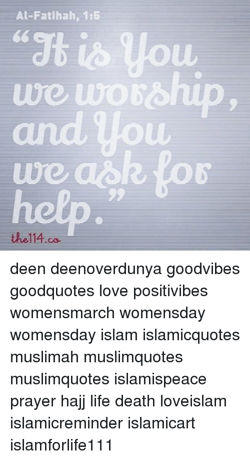 AlFatihah 600 At Is You We Wo 60olup The 60 Co Deen Deenoverdunya Delectable Muslim Quotes On Love