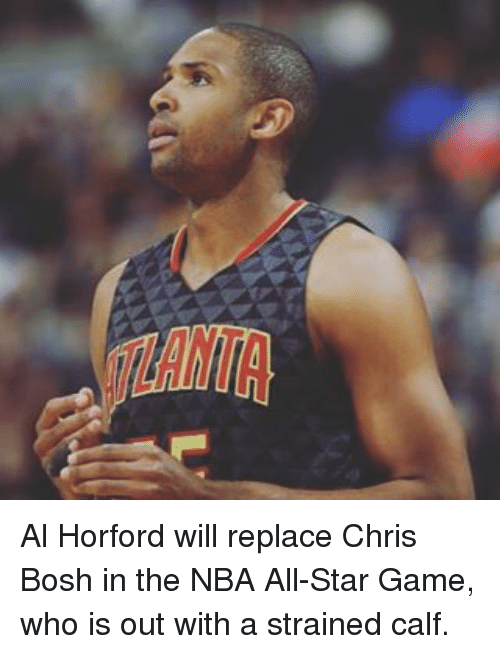 NBA: Al Horford will replace Chris Bosh in the NBA All-Star Game, who is out with a strained calf.