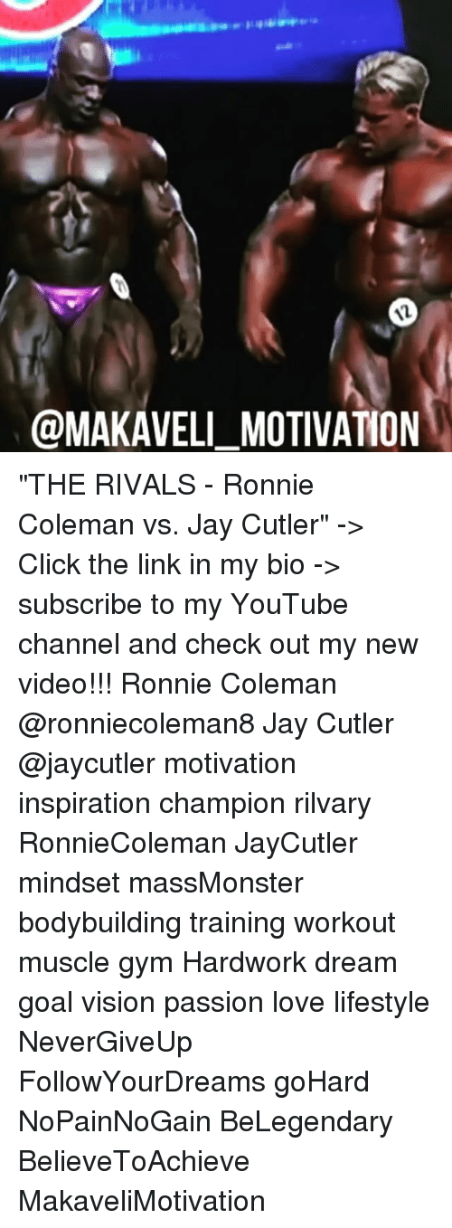 """Click, Gym, and Jay: AL  @MAKAVELI MOTIVATION """"THE RIVALS - Ronnie Coleman vs. Jay Cutler"""" -> Click the link in my bio -> subscribe to my YouTube channel and check out my new video!!! Ronnie Coleman @ronniecoleman8 Jay Cutler @jaycutler motivation inspiration champion rilvary RonnieColeman JayCutler mindset massMonster bodybuilding training workout muscle gym Hardwork dream goal vision passion love lifestyle NeverGiveUp FollowYourDreams goHard NoPainNoGain BeLegendary BelieveToAchieve MakaveliMotivation"""