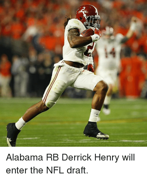 Derrick Henry, Nfl, and NFL Draft: Alabama RB Derrick Henry will enter the NFL draft.
