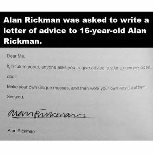 alan rickman dear me a letter to my 16 year self alan rickman was asked to write a letter of advice to 16 336