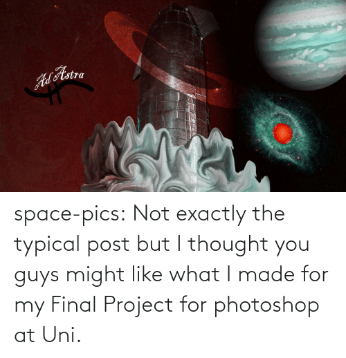 photoshop: ALAstra space-pics:  Not exactly the typical post but I thought you guys might like what I made for my Final Project for photoshop at Uni.