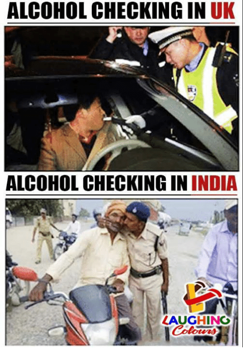 Alcohol, India, and Indianpeoplefacebook: ALCOHOL CHECKING IN UK  ALCOHOL CHECKING IN INDIA  LAUGHINO  Colurs