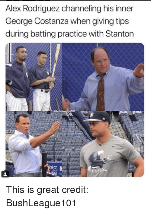 Alex Rodriguez, George Costanza, and Mlb: Alex Rodriguez channeling his inner  George Costanza when giving tips  during batting practice with Stanton  hleag e101 This is great  credit: BushLeague101