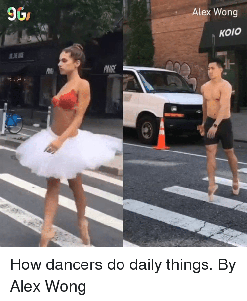 Dancers: Alex Wong  KoIo How dancers do daily things.  By Alex Wong
