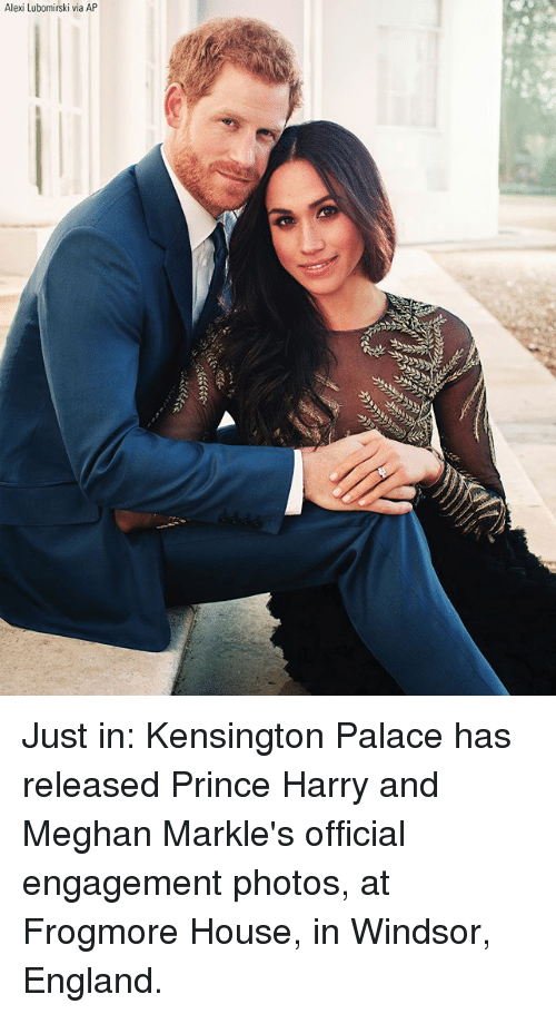 England, Memes, and Prince: Alexi Lubomirski via AP Just in: Kensington Palace has released Prince Harry and Meghan Markle's official engagement photos, at Frogmore House, in Windsor, England.