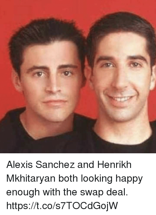 Soccer, Happy, and Alexis Sanchez: Alexis Sanchez and Henrikh Mkhitaryan both looking happy enough with the swap deal. https://t.co/s7TOCdGojW