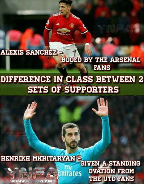 booed: ALEXIS SANCHEZ  BOOED BY THE ARSENAL  FANS  DIFFERENCE IN CLASS BETWEEN 2  SETS OF SUPPORTERS  HENRIKH MKHITARYAN  GIVEN A STANDING  rates OVATION FRONM  THE UTD FANS