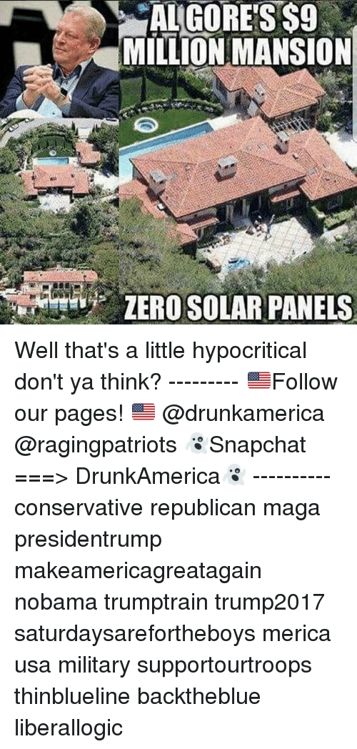 Ya Think: ALGORES$9  MILLION MANSION Well that's a little hypocritical don't ya think? --------- 🇺🇸Follow our pages! 🇺🇸 @drunkamerica @ragingpatriots 👻Snapchat ===> DrunkAmerica👻 ---------- conservative republican maga presidentrump makeamericagreatagain nobama trumptrain trump2017 saturdaysarefortheboys merica usa military supportourtroops thinblueline backtheblue liberallogic