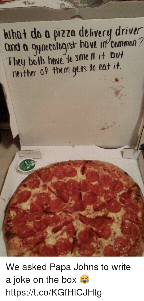 Boxing, Funny, and Pizza: Alhot do a pizza delivery drivur  and a oynocologist hove in Dut  They both have to smell it it  neither of them gets fo eat We asked Papa Johns to write a joke on the box 😂 https://t.co/KGfHICJHtg