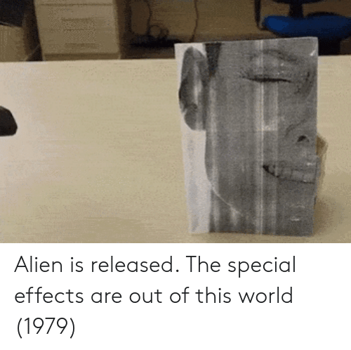 out of this world: Alien is released. The special effects are out of this world (1979)