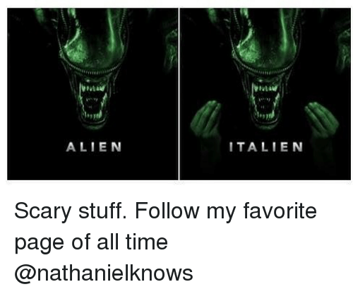 Alien, Stuff, and Time: ALIEN  ITALIEN Scary stuff. Follow my favorite page of all time @nathanielknows