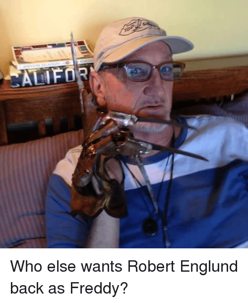 Memes, 🤖, and Freddy: ALIFOR Who else wants Robert Englund back as Freddy?