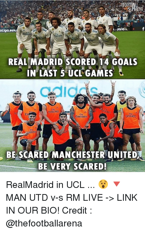 Goals, Memes, and Real Madrid: aliga.esle  REAL MADRID SCORED 14 GOALS  Emtrates  Eu  Emirates  mirat  BE SCARED MANCHESTER UNITED  BE VERY SCARED! RealMadrid in UCL ... 😵 🔻MAN UTD v-s RM LIVE -> LINK IN OUR BIO! Credit : @thefootballarena