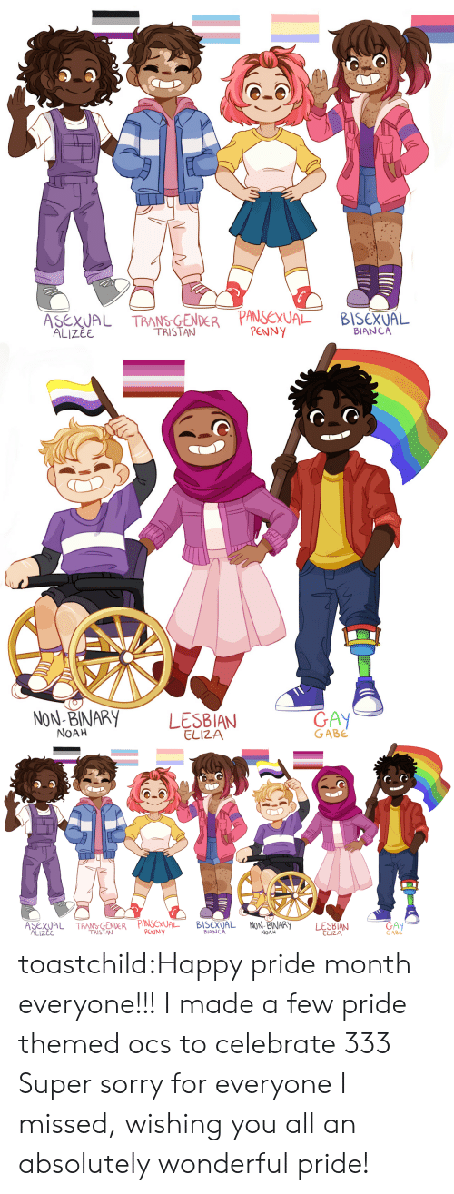 ocs: ALIZEE  TRISTAN  PENNY  BIANCA   NON-BINARY LES8IAN  GAY  GABE  NOAH  ELIZA   ATPA  Ex  BIANCA  GABE  TRISTAN  PENNY  NOAH  ELIZA  ALIZEE toastchild:Happy pride month everyone!!! I made a few pride themed ocs to celebrate 333 Super sorry for everyone I missed, wishing you all an absolutely wonderful pride!