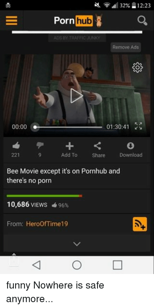 Bee Movie, Funny, and Memes: all 32%  12:23  Porn  hub  Remove Ads  00:00 01:30:41  Add To Share  Download  Bee Movie except it's on Pornhub and  there's no porn  10,686  VIEWS 496%  From: Heroof Time19 funny Nowhere is safe anymore...