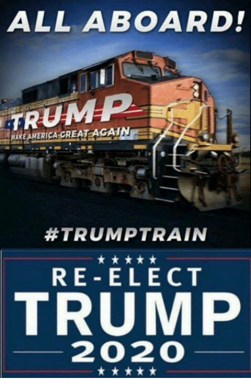 America, Trump, and All: ALL ABOARD!  TRUMP  KAKE AMERICA CREAT AGA  #TRUMPTRAIN  RE-ELECT  TRUMP  202O
