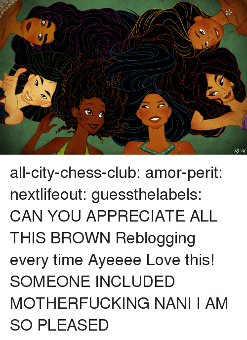 Ayeeee: all-city-chess-club:  amor-perit:  nextlifeout:  guessthelabels:  CAN YOU APPRECIATE ALL THIS BROWN  Reblogging every time  Ayeeee   Love this!  SOMEONE INCLUDED MOTHERFUCKING NANI I AM SO PLEASED