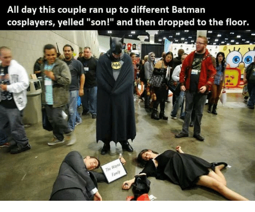 """cosplayers: All day this couple ran up to different Batmarn  cosplayers, yelled """"son!"""" and then dropped to the floor.  The  Family"""