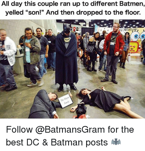 "Batman, Best, and Trendy: All day this couple ran up to different Batmen,  yelled ""son!"" And then dropped to the floor.  ra  535  Woyn  Fa Follow @BatmansGram for the best DC & Batman posts 🦇"