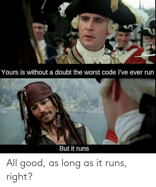 Runs: All good, as long as it runs, right?