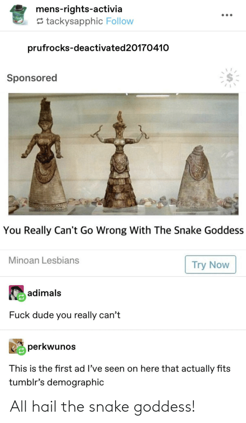 Snake: All hail the snake goddess!