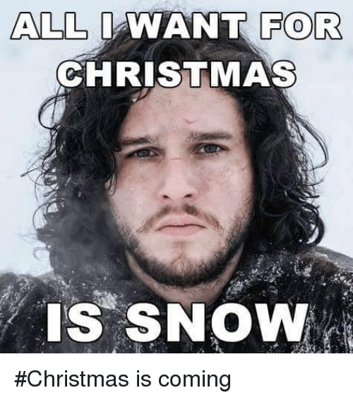 christmas is coming: ALL  I WANT FOR  CHRISTMAS  IS SNOW #Christmas is coming