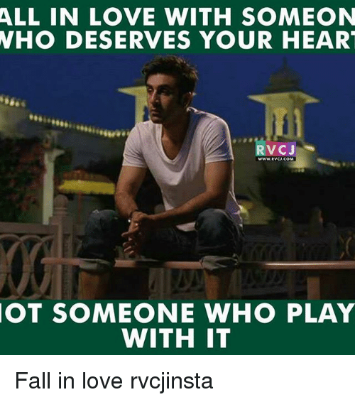 Its Fall: ALL IN LOVE WITH SOMEON  WHO DESERVES YOUR HEART  RV CJ  OT SOMEONE WHO PLAY  WITH IT Fall in love rvcjinsta