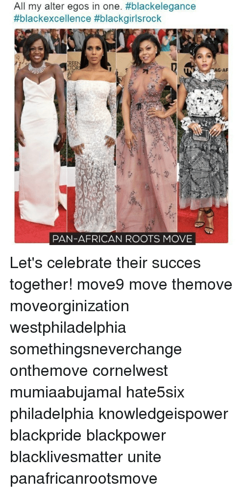 Af, Black Lives Matter, and Memes: All my alter egos in one. #blackelegance  black excellence #blackgirlsrock  EREEN  PAN-AFRICAN ROOTS MOVE  RAG-AF Let's celebrate their succes together! move9 move themove moveorginization westphiladelphia somethingsneverchange onthemove cornelwest mumiaabujamal hate5six philadelphia knowledgeispower blackpride blackpower blacklivesmatter unite panafricanrootsmove