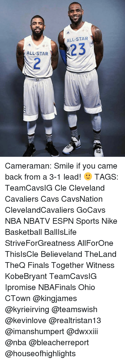 All Star, Basketball, and Cavs: ALL STAR  ALL-STAR  23 Cameraman: Smile if you came back from a 3-1 lead! 🙂 TAGS: TeamCavsIG Cle Cleveland Cavaliers Cavs CavsNation ClevelandCavaliers GoCavs NBA NBATV ESPN Sports Nike Basketball BallIsLife StriveForGreatness AllForOne ThisIsCle Believeland TheLand TheQ Finals Together Witness KobeBryant TeamCavsIG Ipromise NBAFinals Ohio CTown @kingjames @kyrieirving @teamswish @kevinlove @realtristan13 @imanshumpert @dwxxiii @nba @bleacherreport @houseofhighlights