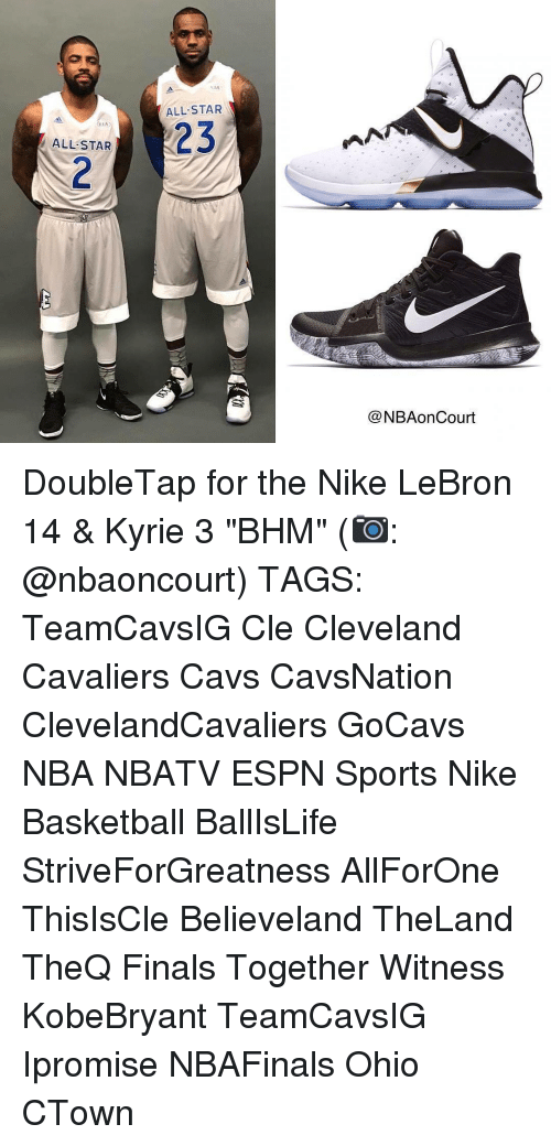 "All Star, Cavs, and Cleveland Cavaliers: ALL STAR  ALL STAR  23  NBAonCourt DoubleTap for the Nike LeBron 14 & Kyrie 3 ""BHM"" (📷: @nbaoncourt) TAGS: TeamCavsIG Cle Cleveland Cavaliers Cavs CavsNation ClevelandCavaliers GoCavs NBA NBATV ESPN Sports Nike Basketball BallIsLife StriveForGreatness AllForOne ThisIsCle Believeland TheLand TheQ Finals Together Witness KobeBryant TeamCavsIG Ipromise NBAFinals Ohio CTown"