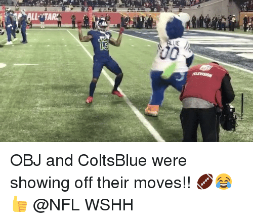 Memes, 🤖, and Tar: ALL-TAR.  LE  00 OBJ and ColtsBlue were showing off their moves!! 🏈😂👍 @NFL WSHH