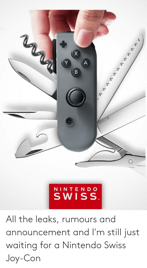 Swiss: All the leaks, rumours and announcement and I'm still just waiting for a Nintendo Swiss Joy-Con