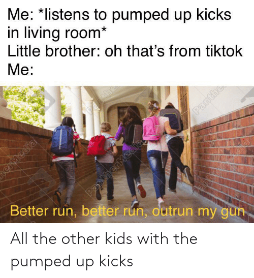 pumped: All the other kids with the pumped up kicks
