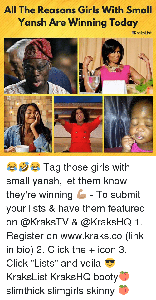 "Booty, Click, and Girls: All The Reasons Girls With Small  Yansh Are Winning Today  😂🤣😂 Tag those girls with small yansh, let them know they're winning 💪🏽 - To submit your lists & have them featured on @KraksTV & @KraksHQ 1. Register on www.kraks.co (link in bio) 2. Click the + icon 3. Click ""Lists"" and voila 😎 KraksList KraksHQ booty🍑 slimthick slimgirls skinny 🍑"