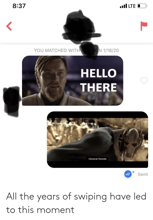 led: All the years of swiping have led to this moment