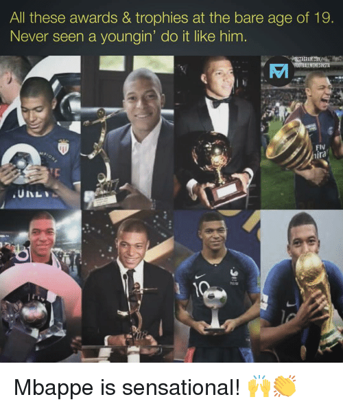 Fty: All these awardS & trophies at the bare age of 19  Never seen a youngin' do it like him  겨NSTAGRAM.COM/  FOOTBALLMEMESINSTA  8  Fty Mbappe is sensational! 🙌👏