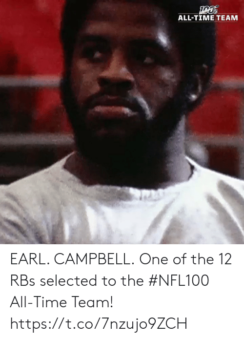 earl: ALL-TIME TEAM EARL. CAMPBELL.  One of the 12 RBs selected to the #NFL100 All-Time Team! https://t.co/7nzujo9ZCH
