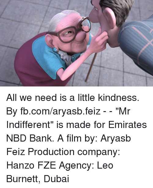 """Hanzo: All we need is a little kindness.  By fb.com/aryasb.feiz - - """"Mr Indifferent"""" is made for Emirates NBD Bank. A film by: Aryasb Feiz  Production company: Hanzo FZE Agency: Leo Burnett, Dubai"""