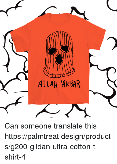 Allah 39 akbar can someone translate this for G200 gildan ultra cotton t shirt