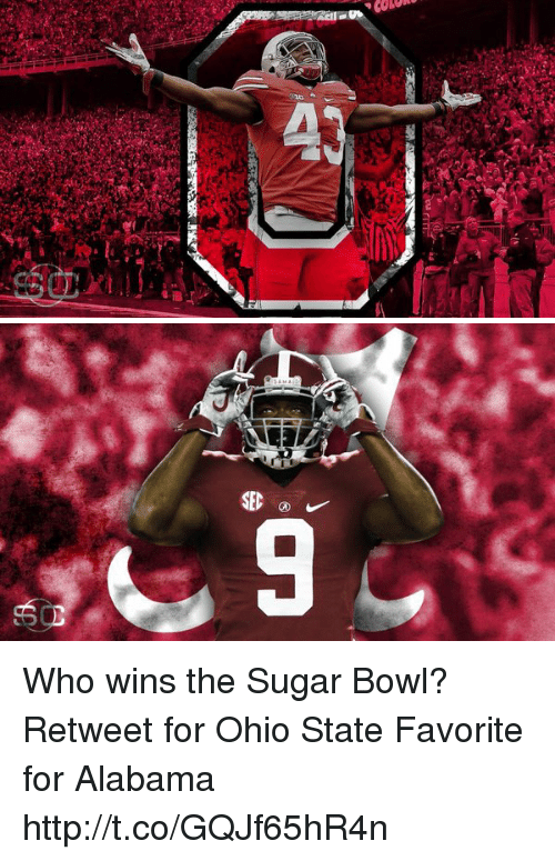 Ohio State: allan, COLOR   SED  9 Who wins the Sugar Bowl? Retweet for Ohio State Favorite for Alabama http://t.co/GQJf65hR4n