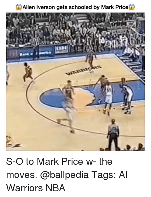 Allen Iverson, Memes, and Nba: Allen Iverson gets schooled by Mark Price S-O to Mark Price w- the moves. @ballpedia Tags: AI Warriors NBA