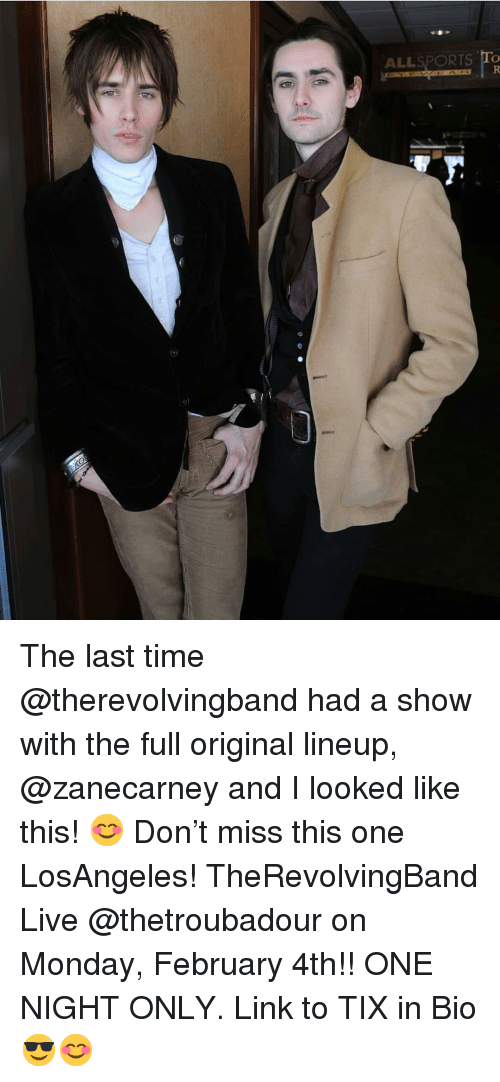 Tix: ALLSPORTS To The last time @therevolvingband had a show with the full original lineup, @zanecarney and I looked like this! 😊 Don't miss this one LosAngeles! TheRevolvingBand Live @thetroubadour on Monday, February 4th!! ONE NIGHT ONLY. Link to TIX in Bio 😎😊