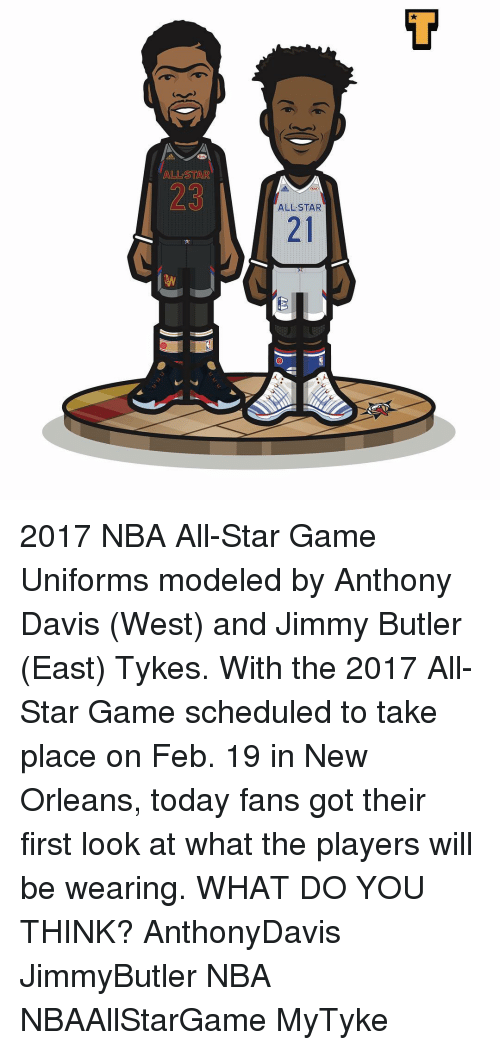 All Star, Jimmy Butler, and Memes: ALLSSTAR  ALLSTAR 2017 NBA All-Star Game Uniforms modeled by Anthony Davis (West) and Jimmy Butler (East) Tykes. With the 2017 All-Star Game scheduled to take place on Feb. 19 in New Orleans, today fans got their first look at what the players will be wearing. WHAT DO YOU THINK? AnthonyDavis JimmyButler NBA NBAAllStarGame MyTyke