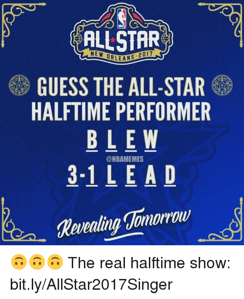 All Star, Lean, and Nba: ALLSTARS  NEW LEANS GUESS THE ALL-STAR  HALFTIME PERFORMER  BLE W  @NBAMEMES  3-1 L E A D 🙃🙃🙃  The real halftime show: bit.ly/AllStar2017Singer